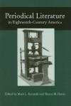 Periodical Literature 18Th Cent America - Mark L. Kamrath, Sharon M. Harris