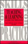 Teaching and Learning: A Guide for Therapists - Sally French, Susan Neville