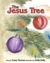 The Jesus Tree - Carey Thomas, Katie Kelly