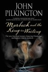Marbeck and the King-in-Waiting - John Pilkington