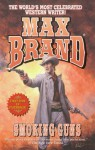 Smoking Guns (Leisure Western) - Max Brand