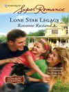 Lone Star Legacy - Roxanne Rustand