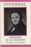 Memoirs of an Egotist - Stendhal, David B. Ellis