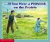 If You Were A Pioneer On The Prairie (If You Were) - Anne Kamma, James Watling