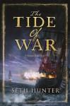 The Tide of War: A Nathan Peake Novel (The Nathan Peake Novels) - Seth Hunter