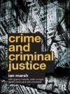 Crime and Criminal Justice - Ian Marsh, Gaynor Melville, Keith Morgan, Gareth Norris, John Cochrane
