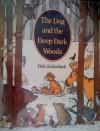 The Dog and the Deep Dark Woods - Dick Gackenbach
