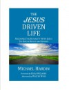 The Jesus Driven Life: Reconnecting Humanity With Jesus, 2nd Edition - Michael Hardin, Brian D. McLaren, Walter Wink