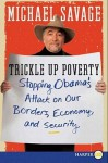 Trickle Up Poverty: Stopping Obama's Attack on Our Borders, Economy, and Security - Michael Savage