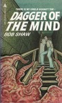 Dagger Of The Mind - Bob Shaw