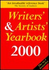 Writers' & Artists' Yearbook 2000: A Directory For Writers, Artists, Playwrights, Writers For Film, Radio And Television, Designers, Illustrators And Photographers (Writers' And Artists' Yearbook) - A & C Black