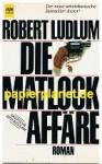 Die Matlock-Affäre : Roman. Heyne Nr. 5723, 345301166X - Robert Ludlum