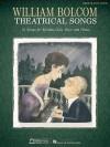 William Bolcom: Theatrical Songs: Medium/Low Voice - William Bolcom