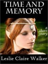 Time and Memory - Leslie Claire Walker