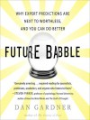 Future Babble: Why Expert Predictions Fail - and Why We Believe Them Anyway (Audio) - Dan Gardner, Walter Dixon