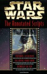 Star Wars: The Annotated Screenplays - George Lucas, Laurent Bouzereau