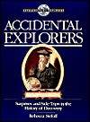 Accidental Explorers: Surprises and Side Trips in the History of Discovery - Rebecca Stefoff
