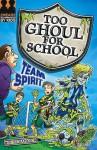 Team Spirit (Too Ghoul For School) - B. Strange