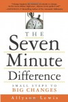 The Seven Minute Difference: Small Steps to Big Changes - Allyson Lewis