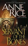 Servant of the Bones - Anne Rice