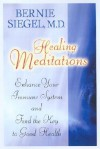 Healing Meditations - Bernie S. Siegel