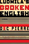 Ludmila's Broken English - D.B.C. Pierre