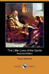 The Little Lives of the Saints (Illustrated Edition) (Dodo Press) - Percy Dearmer, Charles Robinson