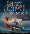 Lords of the North (The Saxon Stories, #3) - Jamie Glover, Bernard Cornwell