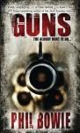 Guns: Book One in the John Hardin Series - Phil Bowie