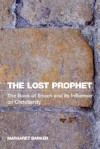 The Lost Prophet: The Book of Enoch and Its influence on Christianity - Margaret Barker