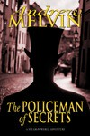 The Policeman of Secrets - Andrew Melvin
