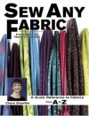 Sew Any Fabric: A Quick Reference to Fabrics from A to Z - Claire B. Shaeffer