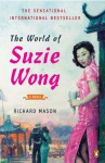 The World of Suzie Wong: A Novel - Richard Mason