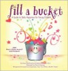 Fill a Bucket: A Guide to Daily Happiness for Young Children - Carol McCloud, Martin Katherine, David Messing