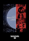 Writers in Paris: Literary Lives in the City of Light (Large Print 16pt) - David Burke