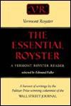 The Essential Royster: A Vermont Royster Reader - Vermont Royster, Edmund Fuller