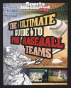 Ultimate Guide to Pro Baseball Teams (Sports Illustrated Kids: Ultimate Pro Guides) - Nate LeBoutillier
