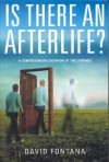 Is There An Afterlife?: A Comprehensive Overview of the Evidence - David Fontana
