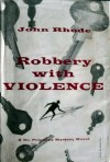 Robbery with Violence - John Rhode