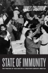State of Immunity: The Politics of Vaccination in Twentieth-Century America - James Colgrove