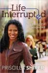 Life Interrupted - Priscilla Shirer
