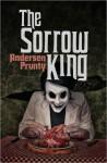 The Sorrow King - Andersen Prunty