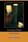 In the Days of Drake - J.S. Fletcher