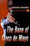 The Bane of Cinco de Mayo - Nathan Mitchell