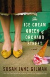 The Ice Cream Queen of Orchard Street: A Novel - Susan Jane Gilman