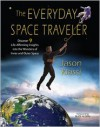 The Everyday Space Traveler: Discover 9 Life-Affirming Insights into the Wonders of Inner and Outer Space - Jason Klassi, Edwin E. Aldrin Jr.