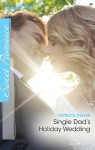 Mills & Boon : Single Dad's Holiday Wedding (Rocky Mountain Brides) - Patricia Thayer