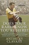 Does Your Rabbi Know You're Here?: The History of Football's Forgotten Tribe - Anthony Clavane