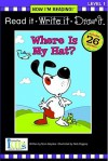 Where Is My Hat? [With Sticker(s)] (Now I'm Reading!: Level 1) - Nora Gaydos, Nick Diggory