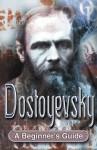 Dostoyevsky: A Beginner's Guide - Rose Miller, Charlie Bell, Rob Abbott